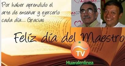 Hoy 6 de Julio decimos con cariño y reconocimiento  ¡Feliz día maestro huaralino! Huaralenlinea.com