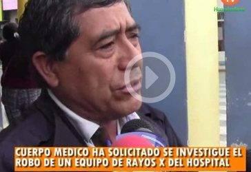 Cuerpo Médico pide se investigue robo de equipo de Rayos X en hospital de Huaral