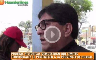Pruebas históricas demuestran que límites territoriales  le pertenecen a Huaral