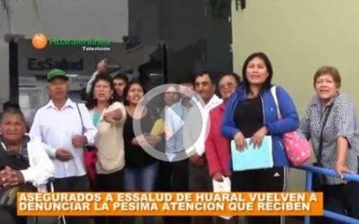 Asegurados al policlínico ESSALUD de Huaral vuelven a denunciar la pésima atención que reciben