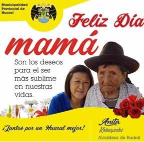 ¡Feliz Día! En especial a las madres de la provincia de Huaral huaralenlinea.com
