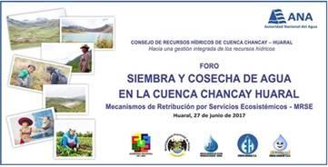 Hoy se realizará foro Siembra y cosecha de agua en la cuenca Chancay Huaral