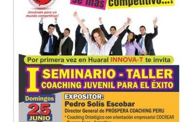 INNOVA-T desarrollará  en Huaral  I Seminario Taller  Coaching Juvenil para el éxito