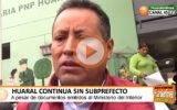 Huaral continua sin Subprefecto