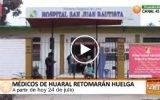 Médicos de Huaral retomarán huelga desde hoy  24 de Julio