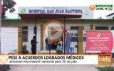 Pese a acuerdos logrados médicos anuncian  movilización nacional para hoy 20 de julio