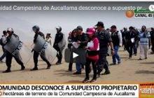 Comunidad Campesina de Aucallama desconoce a supuesto propietario