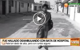 Huaral: Joven fue hallado deambulando con bata de hospital